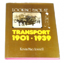 Looking Back at Transport 1901-1939 (MacDonnell 1976)